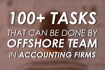 100+ TASKS THAT CAN BE DONE BY OFFSHORE TEAM IN ACCOUNTING FIRMS