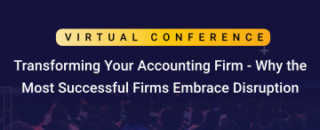 TRANSFORMING YOUR ACCOUNTING FIRM - WHY THE MOST SUCCESSFUL FIRMS EMBRACE DISRUPTION