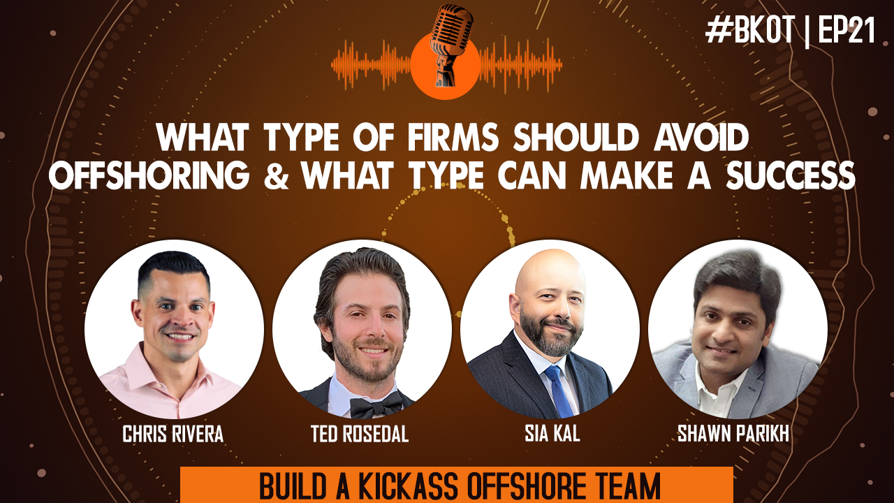 WHAT TYPE OF FIRMS SHOULD AVOID OFFSHORING & WHAT TYPE OF FIRMS CAN MAKE A SUCCESS