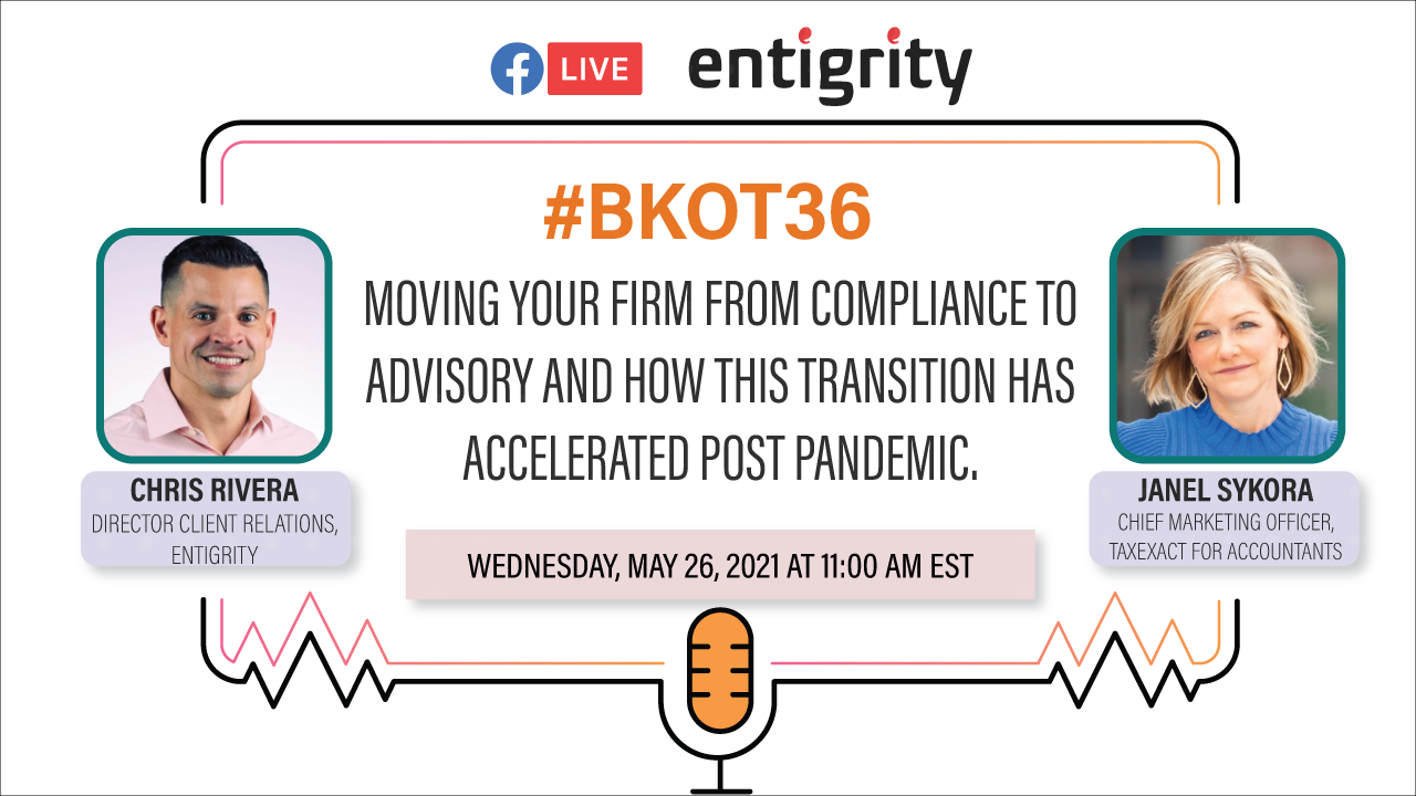 MOVING YOUR FIRM FROM COMPLIANCE TO ADVISORY AND HOW THIS TRANSITION HAS ACCELERATED WITH THE PANDEMIC