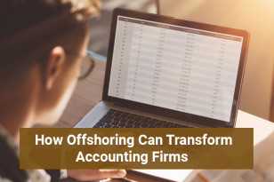 HOW OFFSHORING CAN TRANSFORM ACCOUNTING FIRMS