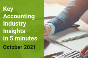 KEY ACCOUNTING INDUSTRY AND INSIGHTS UPDATES - OCTOBER 2021