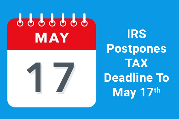IRS postpones April 15 U.S. tax deadline to May 17
