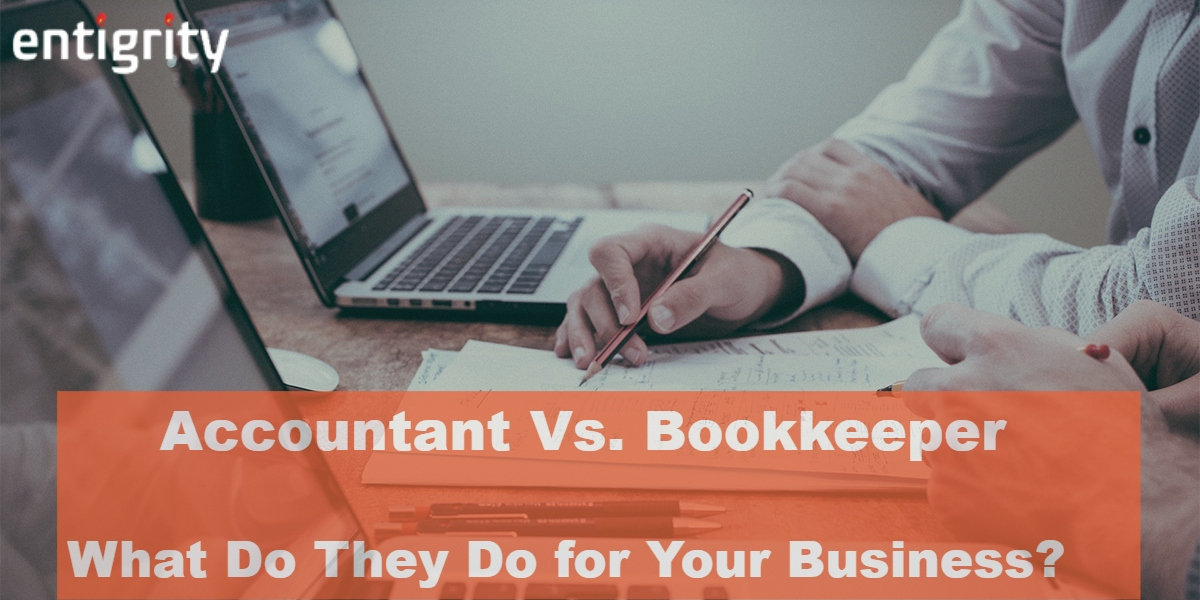 Accountant vs. Bookkeeper: What Do They Do for Your Business?