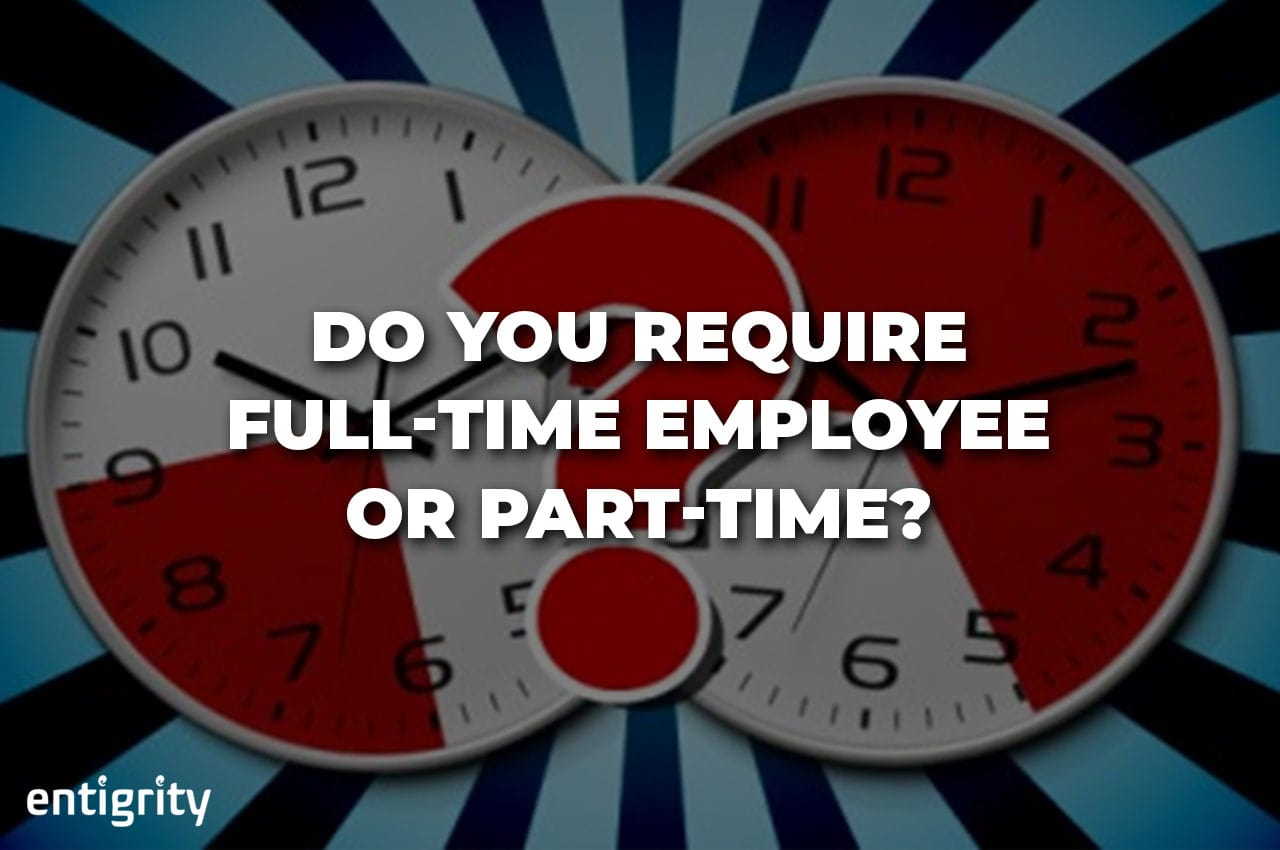 Drawing a line between hiring requirement - Full-time v/s Part-time