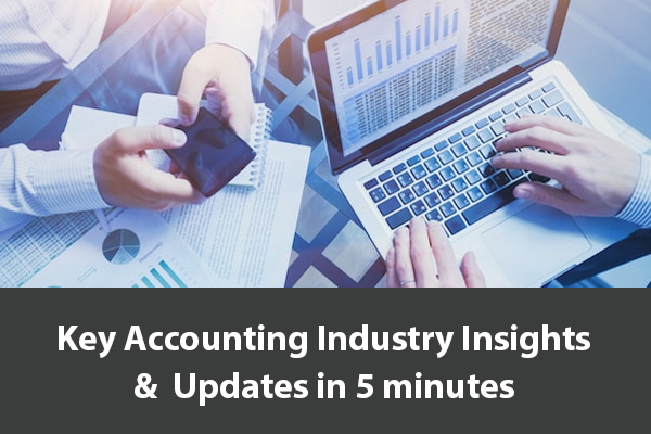 KEY ACCOUNTING INDUSTRY INSIGHTS & UPDATES IN 5 MINUTES - MARCH 2021