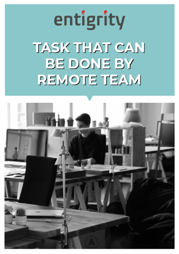 TASKS THAT CAN BE DONE BY REMOTE TEAM